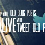 Tweet Old Post – Cómo Publicar Automáticamente en Twitter