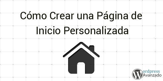 como-crear-una-pagina-de-inicio-personalizada-wordpress