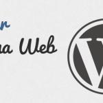 Cómo Hacer una Página Web con WordPress
