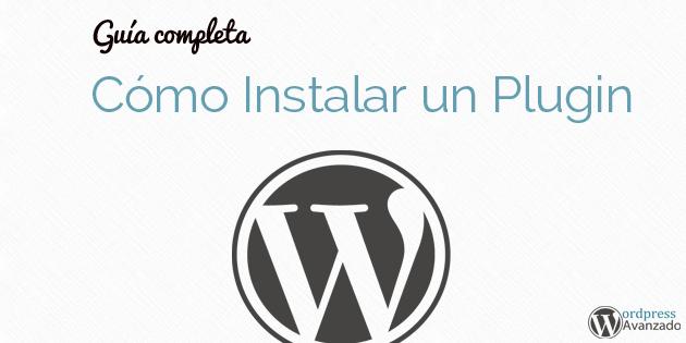 Cómo Instalar un Plugin en WordPress – Guía Completa