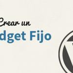 Cómo Crear un Widget Fijo en la Sidebar de WordPress