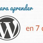 La Guía Definitiva para Aprender WordPress en 7 Días