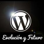 La Evolución y Futuro de WordPress – de Blogging a Gestión de Contenidos (CMS)