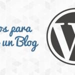 Los 3 Pasos para Crear un Blog en WordPress