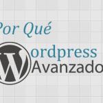 ¿Por qué el Nombre WordPress Avanzado? Respuesta del fundador