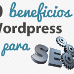 10 Beneficios de WordPress para SEO