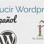 Cómo Traducir WordPress a Español en 10 Minutos