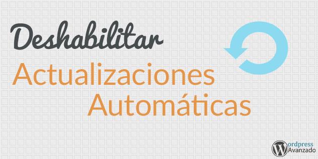 deshabilitar-actualizaciones-automaticas-wordpress