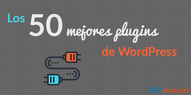 Los 50 Mejores Plugins de Wordpress (Edición 2018)