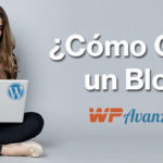 Cómo Crear Un Blog – La Guía Definitiva Paso a Paso en VIDEO
